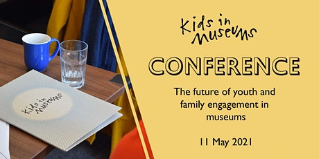 Kids in Museums Conference 2021 tickets
