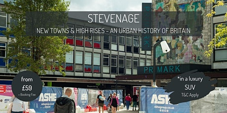 Stevenage : New Towns and High Rises - an urban history of Britain tickets
