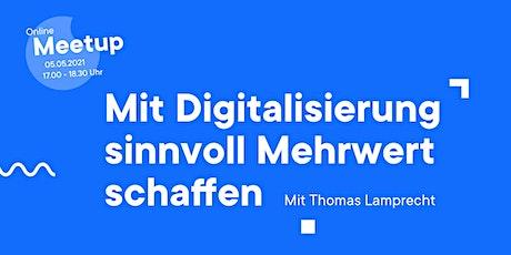 Online-Meetup: Mit Digitalisierung sinnvoll Mehrwert schaffen Tickets