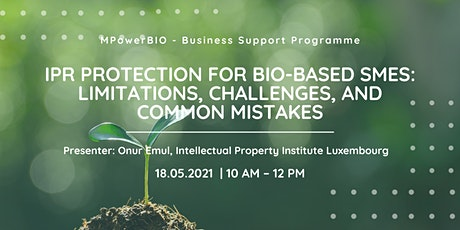 MPowerBIO BSP - IPR Protection for Bio-Based SMEs: Challenges & Mistakes tickets