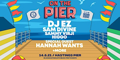 On The Pier UK - DJ EZ, Hannah Wants, Sam Divine + more