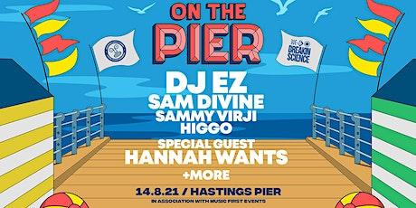 On The Pier UK - DJ EZ, Hannah Wants, Sam Divine + more tickets