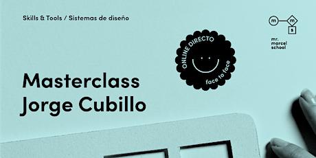 Masterclass Principios en los sistemas de diseño con Jorge Cubillo entradas