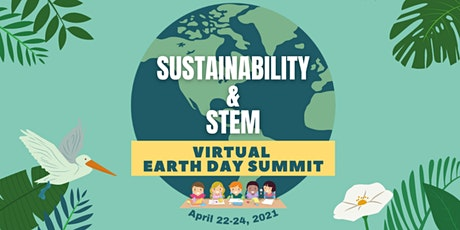 Sustainability & STEM Virtual Earth Day Summit tickets