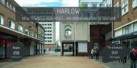Harlow : New Towns and High Rises - an urban history of Britain tickets