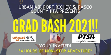 Grad Bash 2021 Sponsored by Pasco County Council PTA  & Urban Air tickets