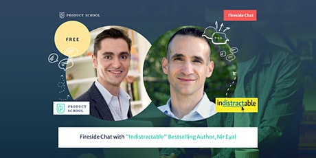 "Fireside Chat with ""Indistractable"" Bestselling Author, Nir Eyal tickets"