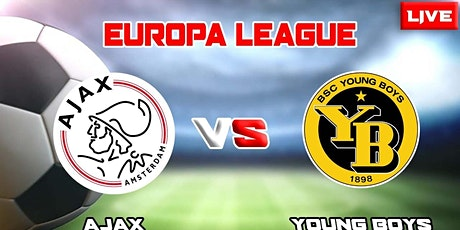 StrEams@!. Ajax v Young Boys LIVE OP TV 2021 tickets
