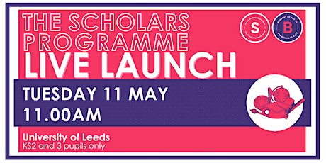 Scholars Programme Launch, 11 May 11.00am, University of Leeds tickets