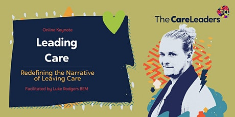 Leading Care - Redefining the Narrative of Leaving Care tickets