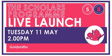 Scholars Programme Launch, 11 May 2.00pm, Goldsmiths (Ks2/3) tickets
