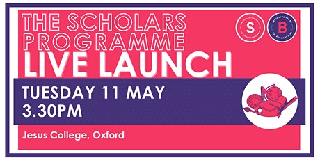 Scholars Programme Launch, 11 May 3.30pm,  Jesus College, Oxford tickets
