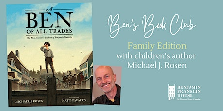 Ben's Book Club Family Edition: 'A Ben of All Trades' by Michael J. Rosen tickets