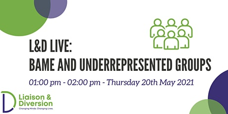 BAME and Underrepresented Groups Webinar - L&D Live tickets