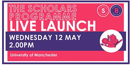 Scholars Programme Launch, 12 May 2.00pm, University of Manchester tickets