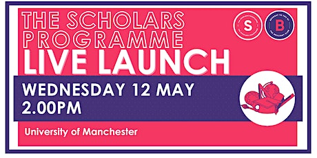 Scholars Programme Launch, 12 May 2.00pm, University of Manchester KS3/4 tickets