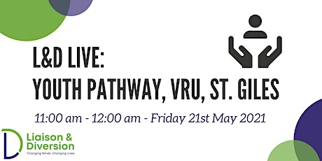 Youth Pathway, VRU, St. Giles - L&D Live tickets