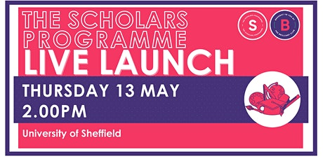 Scholars Programme Launch, 13 May 2.00pm,  University of Sheffield  (KS3-5) tickets