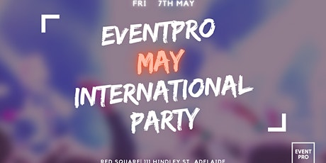 EVENTPRO May International Party tickets