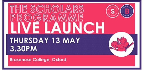 Scholars Programme Launch, 13 May 3.30pm,  Brasenose College, Oxford tickets
