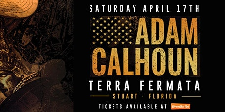 ADAM CALHOUN  - Stuart - APRIL 17th tickets