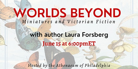 Worlds Beyond: Miniatures and Victorian Fiction with Laura Forsberg tickets