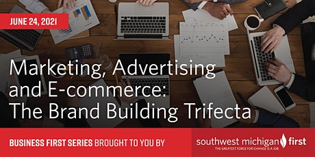 Marketing, Advertising and E-commerce: The Brand Building Trifecta tickets