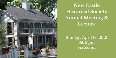 New Castle Historical Society Annual Meeting & Lecture tickets