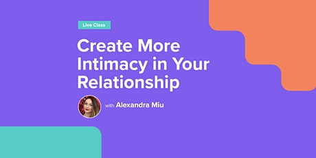 Create More Intimacy in Your Relationship tickets