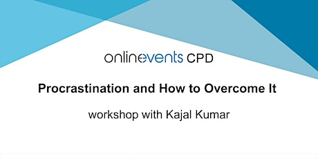 Procrastination and How to Overcome It - Kajal Kumar tickets