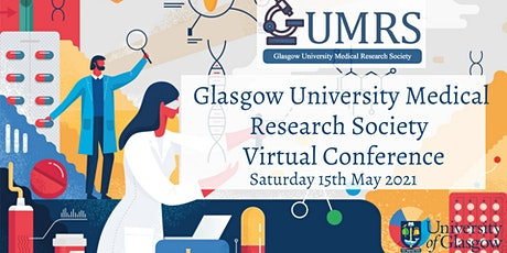 Glasgow University Medical Research Society Virtual Conference 2021 tickets