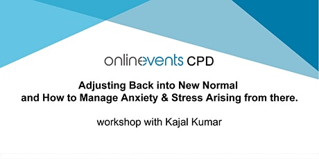 Adjusting into the New Normal & Managing Stress & Anxiety from it tickets