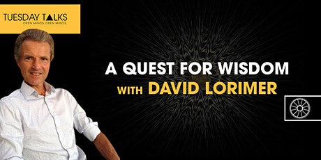 A Quest For Wisdom   David Lorimer tickets