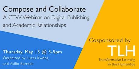 Compose and Collaborate: Digital Publishing and Academic Relationships tickets