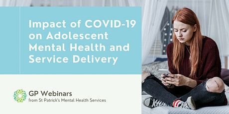 Impact of COVID-19 on Adolescent Mental Health and Service Delivery tickets