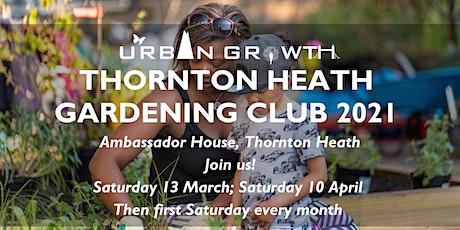 Thornton Heath Gardening Club tickets