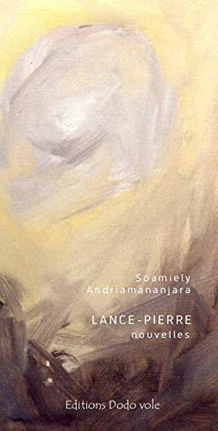 """A literary rendez-vous around """"Lance-Pierre"""", by Soamiely Andriamananjara image"""