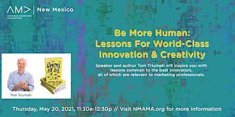 Be More Human: Lessons For World-Class Innovation & Creativity biglietti