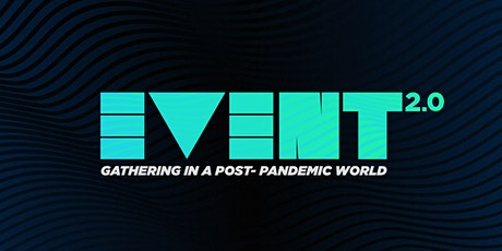 Event2.0: Gathering in a Post-Pandemic World tickets