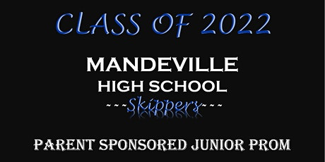 Parent Sponsored Mandeville High Class of 2022 Junior Prom tickets