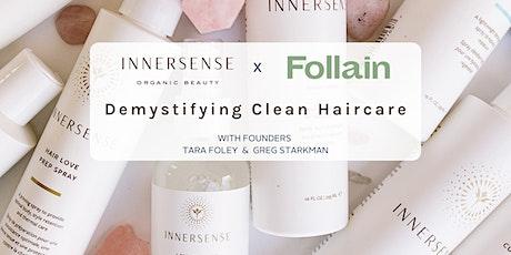 Innersense x Follain Masterclass | Demystifying Clean Haircare tickets