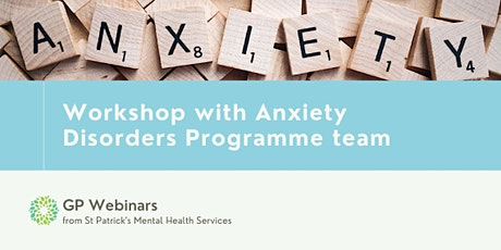 Workshop with the Anxiety Disorders Programme team from St Patrick's tickets