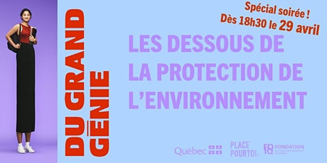 Du grand génie : les dessous de la protection de l'environnement! billets