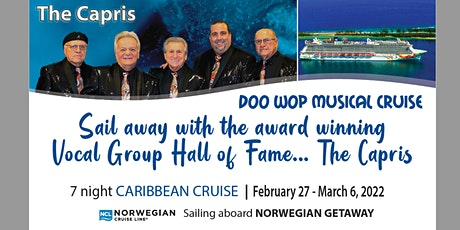 Doo Wop Musical Cruise: Award Winning Vocal Group Hall of Fame THE CAPRIS tickets