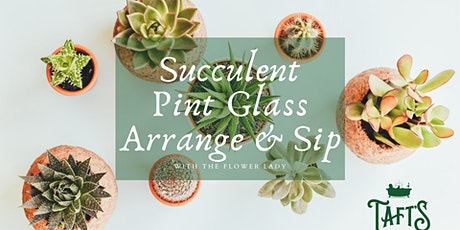 Succulent Pint Glass Arrange & Sip tickets