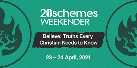 20schemes Weekender - Believe: Truths Every Christian Needs to Know tickets