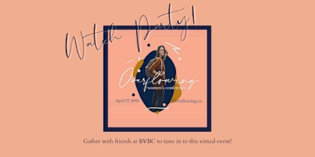 Overflowing Women's Conference - Watch Party! tickets