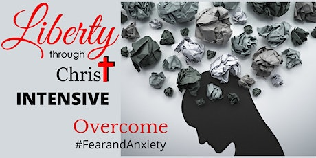 Liberty Intensive: OVERCOMING: Fear and Anxiety tickets