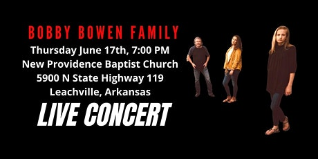 Bobby Bowen Family Concert In Leachville Arkansas tickets
