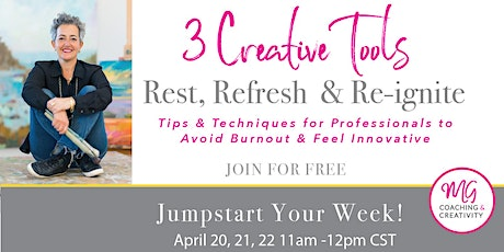 3 Creative Tools: Reset, Refresh and Re-ignite. tickets